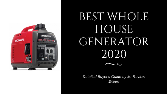 Best Whole House generator 2020