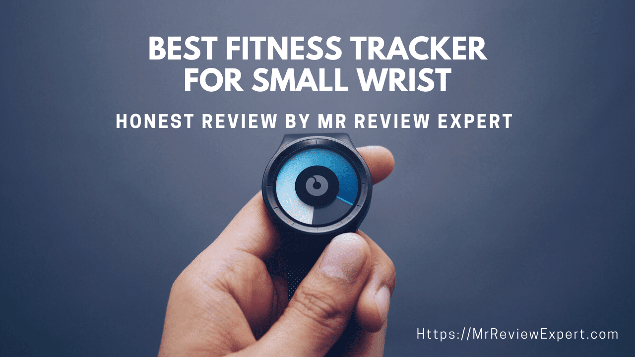 Best Fitness Tracker for Small Wrist