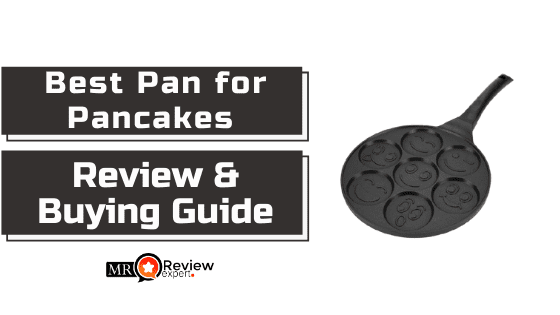 Best Pan For Pancakes 2020 Black Friday Cyber Monday Sale And Deals Complete Buyer Guide Review Mr Review Expert