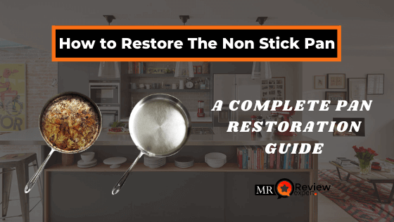 how to restore the non stick pan